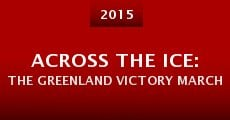 Across the Ice: The Greenland Victory March (2015)