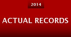 Actual Records (2014) stream