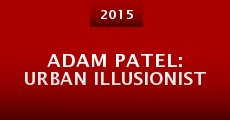 Adam Patel: Urban Illusionist
