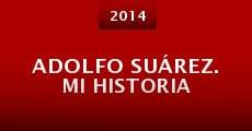Película Adolfo Suárez. Mi historia