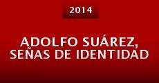 Película Adolfo Suárez, señas de identidad