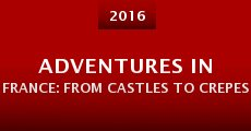 Película Adventures in France: From Castles to Crepes