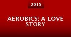 Película Aerobics: A Love Story