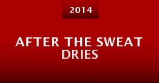 After the Sweat Dries (2014) stream