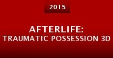 Película Afterlife: Traumatic Possession 3D