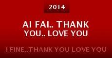 Ai Fai.. Thank You.. Love You (2014) stream