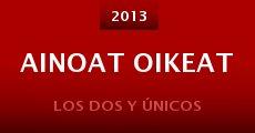 Ainoat oikeat (2013) stream
