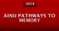 Ainu Pathways to Memory (2014)