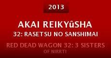 Película Akai reikyûsha 32: Rasetsu no sanshimai