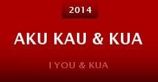 Película Aku Kau & KUA
