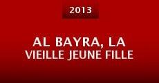 Película Al Bayra, la vieille jeune fille