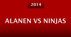 Alanen vs Ninjas (2014) stream