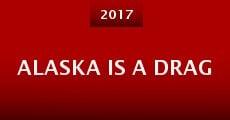 Alaska Is a Drag (2016) stream
