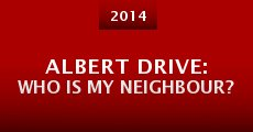 Película Albert Drive: Who is My Neighbour?