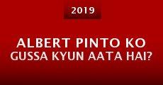 Película Albert Pinto Ko Gussa Kyun Aata Hai?