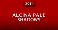 Película Alcina Pale Shadows