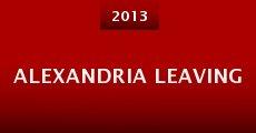 Alexandria Leaving (2013) stream