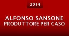Alfonso Sansone produttore per caso (2014)