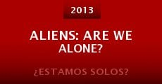 Película Aliens: Are We Alone?