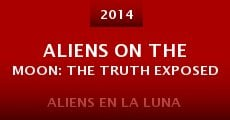 Película Aliens on the Moon: The Truth Exposed