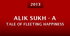 Alik Sukh - A tale of fleeting happiness (2013) stream