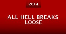 Película All Hell Breaks Loose