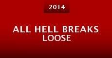 Película All Hell Breaks Loose