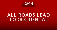 Película All Roads Lead to Occidental