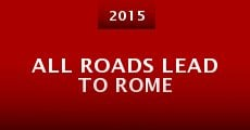 All Roads Lead to Rome (2015) stream