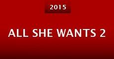 All She Wants 2 (2014) stream