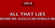 All That Lies Behind Me: Sgeulachd Donald Merrett (2014) stream