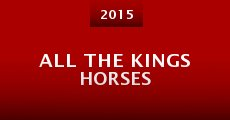 All the Kings Horses (2015)