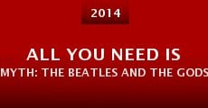 Película All You Need Is Myth: The Beatles and the Gods of Rock