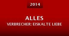 Alles Verbrecher: Eiskalte Liebe (2014)