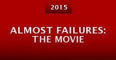 Almost Failures: The Movie