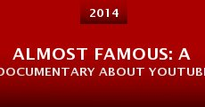 Almost Famous: A Documentary About Youtube (2014)