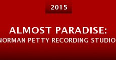 Película Almost Paradise: Norman Petty Recording Studios - The Definitive History