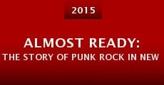 Almost Ready: The Story of Punk Rock in New Orleans