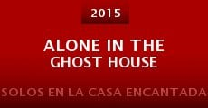 Película Alone in the Ghost House