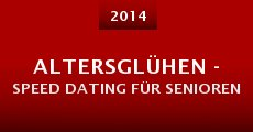 Altersglühen - Speed Dating für Senioren (2014)