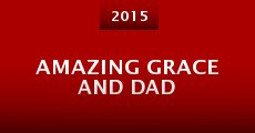 Película Amazing Grace and Dad