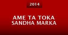 Ame Ta Toka Sandha Marka (2014) stream