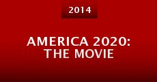 America 2020: The Movie (2014) stream