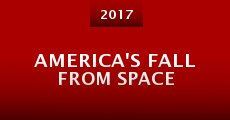 Película America's Fall from Space