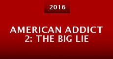 Película American Addict 2: The Big Lie
