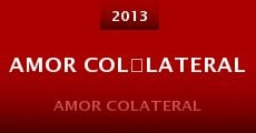 Amor col·lateral (2013) stream