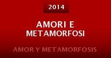 Película Amori e metamorfosi