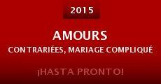 Película Amours contrariées, mariage compliqué
