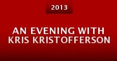 An Evening with Kris Kristofferson (2013) stream