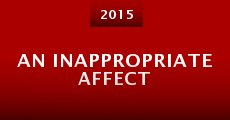 Película An Inappropriate Affect